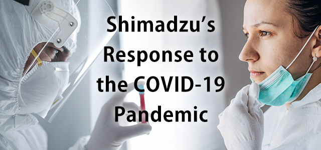 Shimadzu's Response to the COVID-19 Pandemic